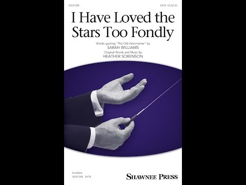 I Have Loved the Stars Too Fondly - by Heather Sorenson