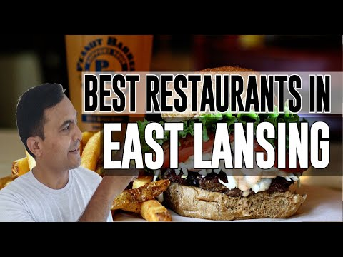 Best Restaurants & Places To Eat In East Lansing, Michigan MI