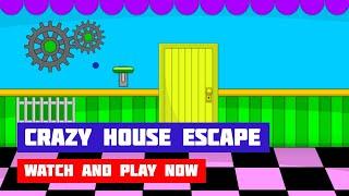 Crazy House Escape · Game · Walkthrough