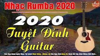 Nhạc Guitar Tuyệt Đỉnh 2020 | Hòa Tấu Rumba Phòng Trà Không Lời | Nhạc Hải Ngoại Không Lời
