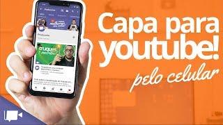 🔴 Faça uma CAPA para YOUTUBE pelo CELULAR!!