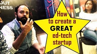 How to Create a GREAT Education Technology Startup