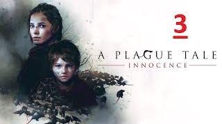 A Plague Tale Innocence - Часть 3: Монастырь (Без Комментариев)