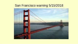 Warning  for  a possible big San Francisco Earthquake  5/15/2018