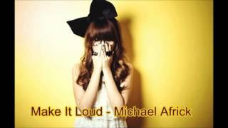 Make It Loud - Michael Africk
