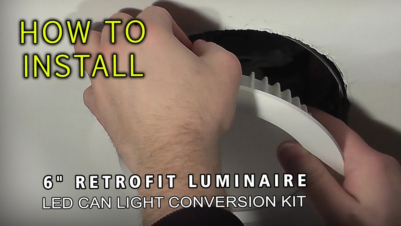 HOW TO INSTALL LED 6 Retrofit Luminaire  LED Can Light Conversion Kit  YouTube