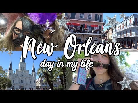 DAY IN MY LIFE: New Orleans // spring break 2018 vlog