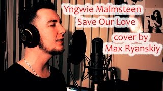 Yngwie Malmsteen - Save Our Love (cover by Max Ryanskiy)