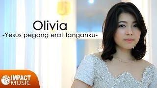 Download Mp3 Olivia - Yesus Peganglah Erat Tanganku