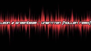 Leon & Greenbeam - Unwritten (Hollen Remix) High Quality