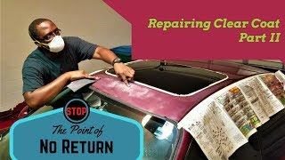 Repairing Clear Coat On Car - Under 30 Dollars (Part 2)