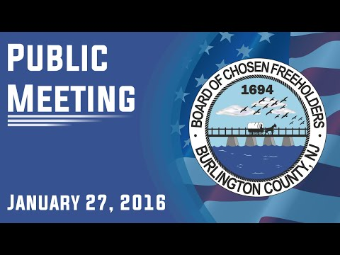 Burlington County Board of Chosen Freeholders Public Meeting January 27, 2016