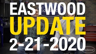 The LATEST and GREATEST from Your Friends at Eastwood - Eastwood Update 2-21-20