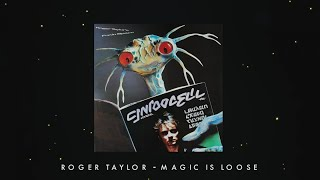 Watch Roger Taylor Magic Is Loose video