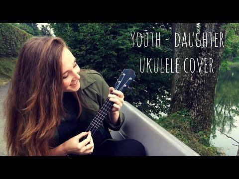 Youth - Daughter, Ukulele Cover  ||  Mónica Morado