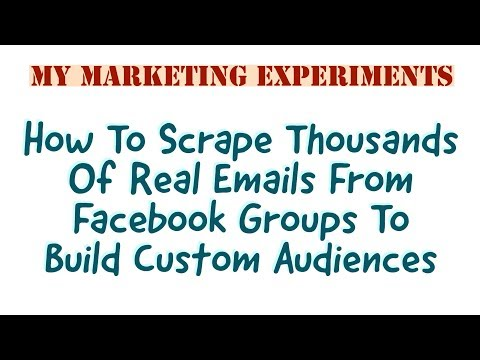 How To Scrape Facebook For Real Emails & Build Targeted Audiences