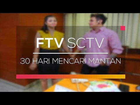 FTV SCTV - 30 Hari Mencari Mantan