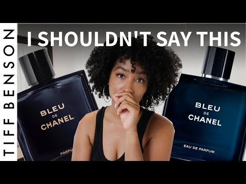 WHICH BLEU DE CHANEL IS BEST? I SHOULDN'T SAY THIS BUT…