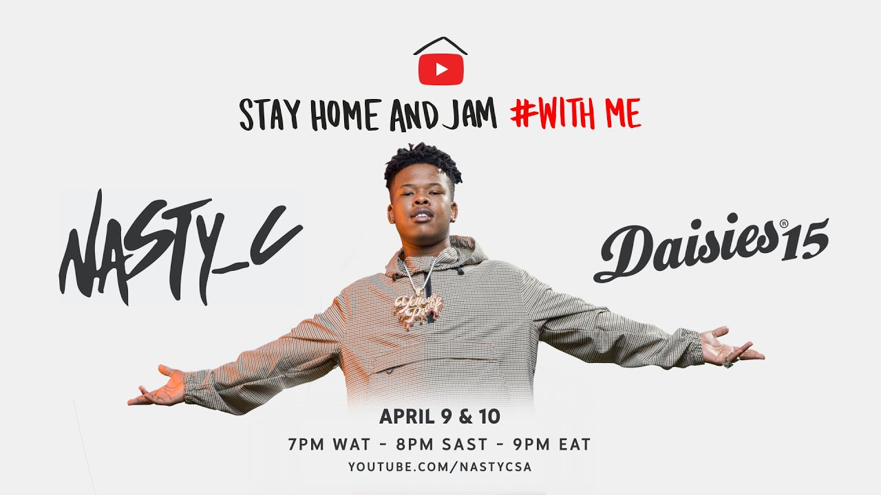 Download Nasty C - #StayHome & Jam #WithMe and Rocking The Daisies