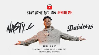 Nasty C - #StayHome & Jam #WithMe and Rocking The Daisies