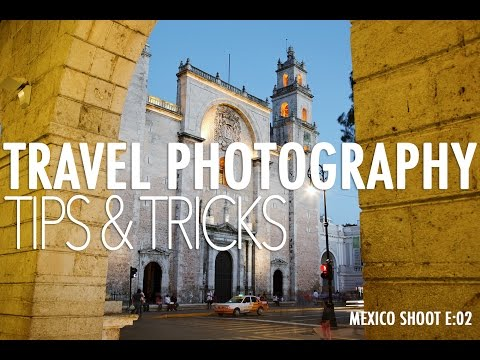 Travel Photography Tips - Mexico Travel Photography Shoot E:02
