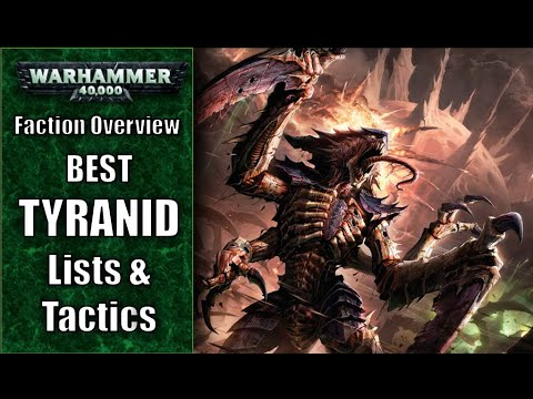 Tyranid Faction Overview - Warhammer 40k Best Tyranid Tactics, Lists, Units & Hive Fleets