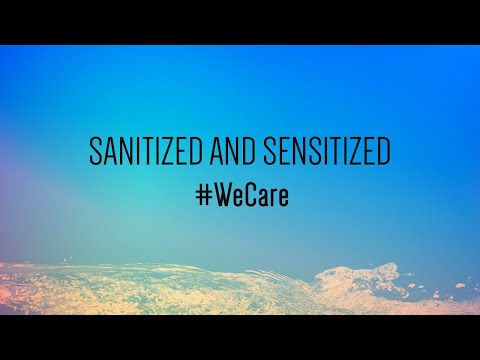 Sanitized and Sensitized #WeCare