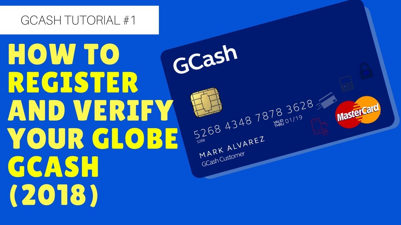 GCash Tutorial #1: (2018) How to register and verify your Globe GCash  account