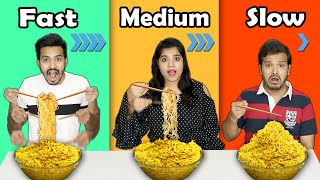 Fast Vs Medium Vs Slow Food Challenge | Food Challenge | Hungry Birds