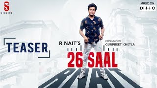 26 Saal | R Nait | Teaser | Punjabi Songs | Single Track Studios | Ditto Music 2019