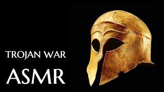 ASMR - The Trojan War