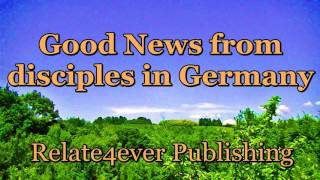 Good News From Disciples In Germany With Deborah Arabe on Relate4ever Publishing
