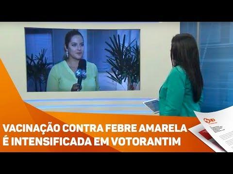 Vacinação contra febre amarela é intensificada em Votorantim - TV SOROCABA/SBT