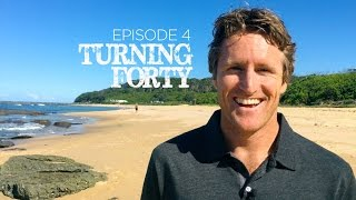 Turning Forty – What have I learnt? Episode 4