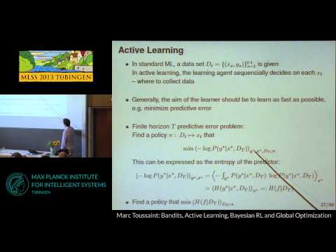 Bandits, Active Learning, Bayesian RL and Global Optimization - Marc Toussaint - MLSS 2013 Tübingen