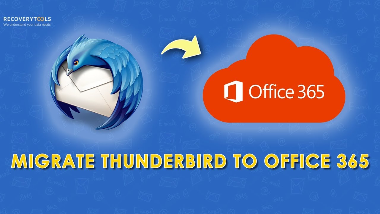 Migrate Thunderbird to Office 365 or Exchange Online | Convert Thunderbird  Emails Easily | 2019
