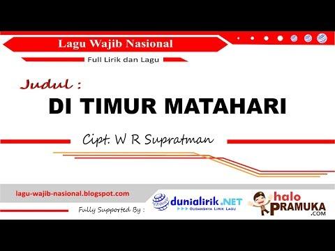 DI TIMUR MATAHARI -Lirik (Lagu Wajib Nasional) Cipt. WR Supratman