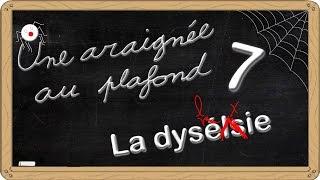 Une araignée au plafond [7] La dyslexie