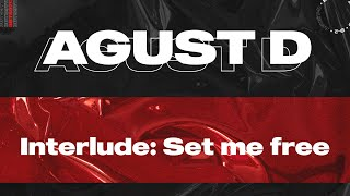 Download lagu AGUST D - Interlude: Set Me Free [Color Coded Lyrics Eng/Han]