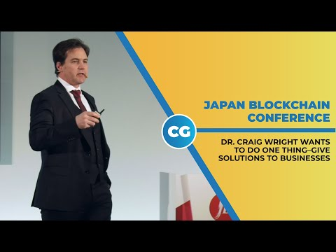 Japan Blockchain Conference: Dr. Craig Wright wants to do one thing—give solutions to businesses