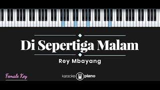 Download Lagu Di Sepertiga Malam Rey Mbayang Karaoke Piano Female Key  MP3