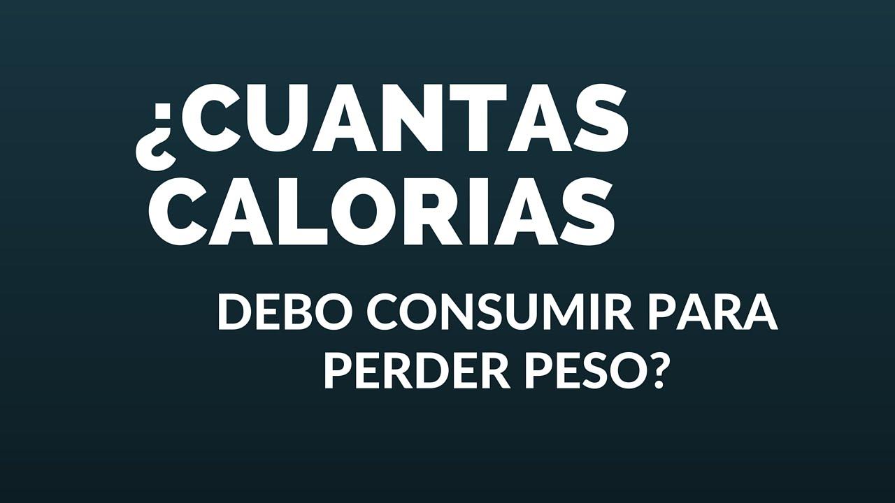 calorias necesarias diarias para bajar de peso