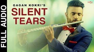 Silent Tears | Gagan Kokri | Sukh Sanghera | Latest Punjabi Song 2016 | SagaHits