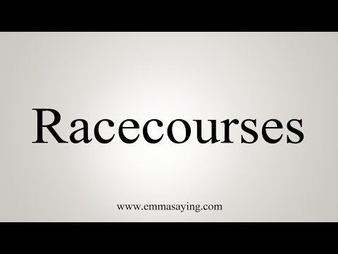 How To Pronounce Racecourses