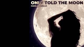 Only Told The Moon Camila Cabello Karaoke.mp3