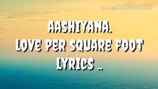 Aashiyana | love per square foot | lyrics