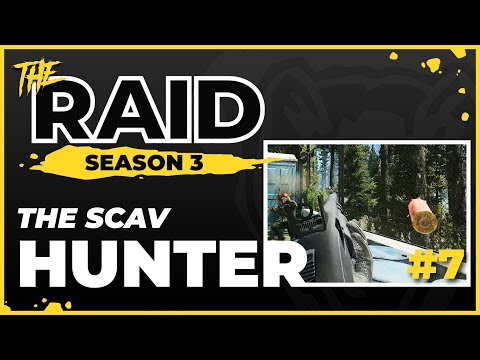 The Scav Hunter | Episode #7 - Raid Full Playthrough Series Season 3 - Escape from Tarkov