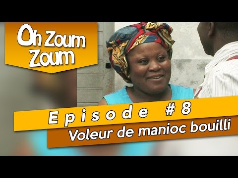 OH ZOUM ZOUM - Voleur de manioc bouilli (Saison 3 Episode 8)