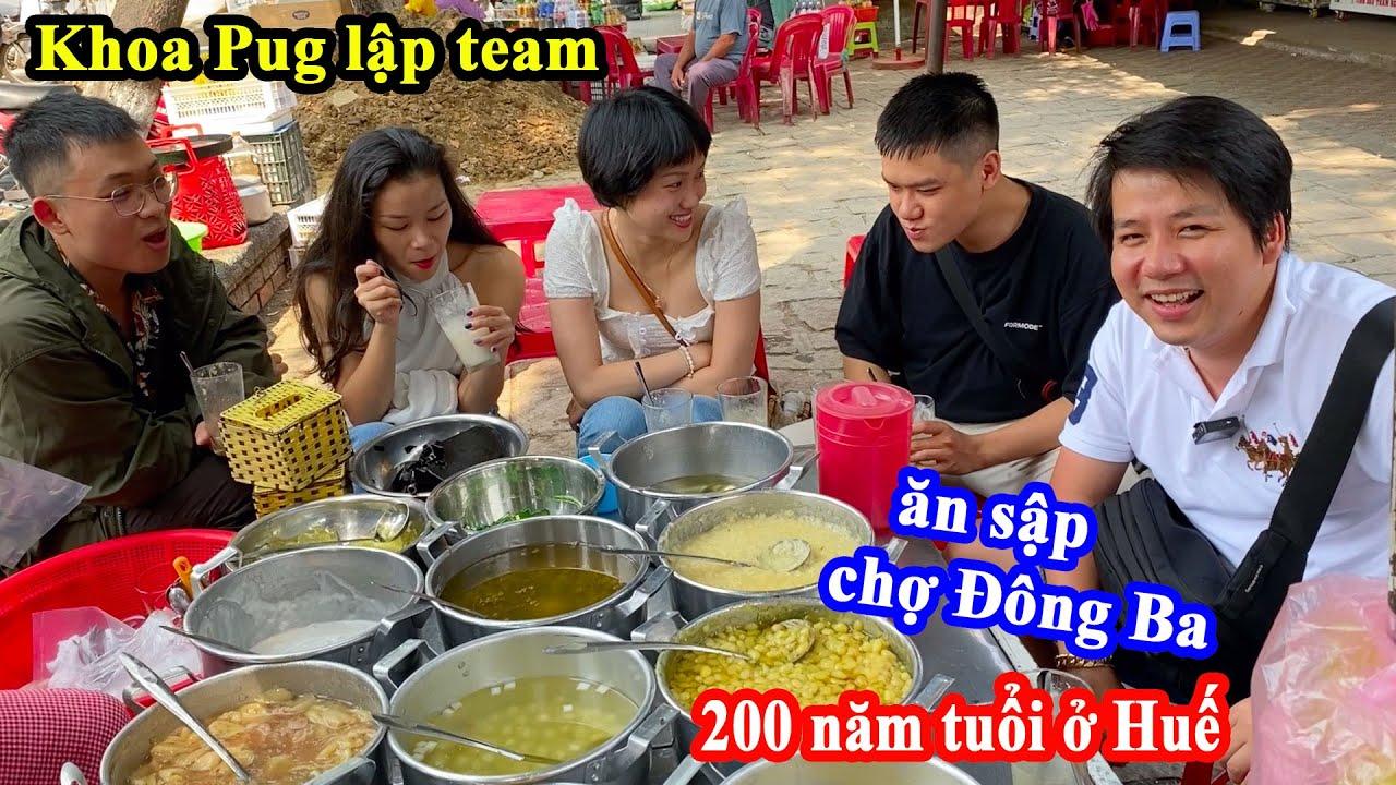 Khoa Pug Lập Team Cầm 1 Triệu Ăn Sập Chợ Đông Ba 200 Năm Tuổi Vẫn Dư Tiền | Du Lịch Cố Đô Huế
