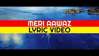 Meri Aawaz mein tum ho | Lyric Video | Hindi Christian Music